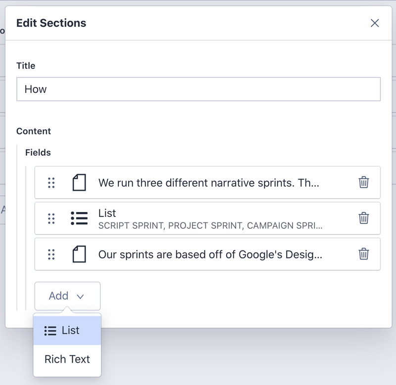Dynamic sections, allowing for multiple fields in each section (Lists and Rich Text)