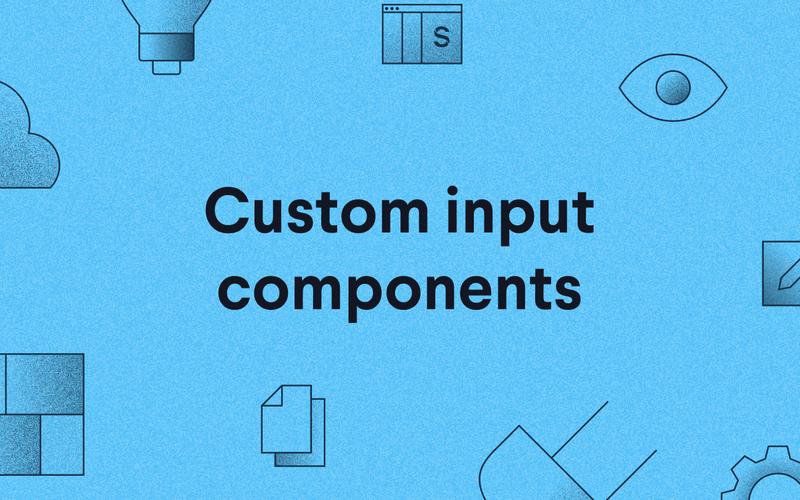 Custom input components