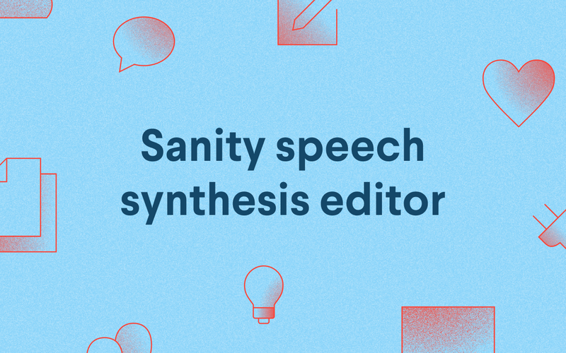 Sanity speech synthesis editor