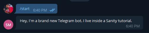 "bot saying: ""hey, I'm a brand new Telegram bot. I live inside a Sanity tutorial"""