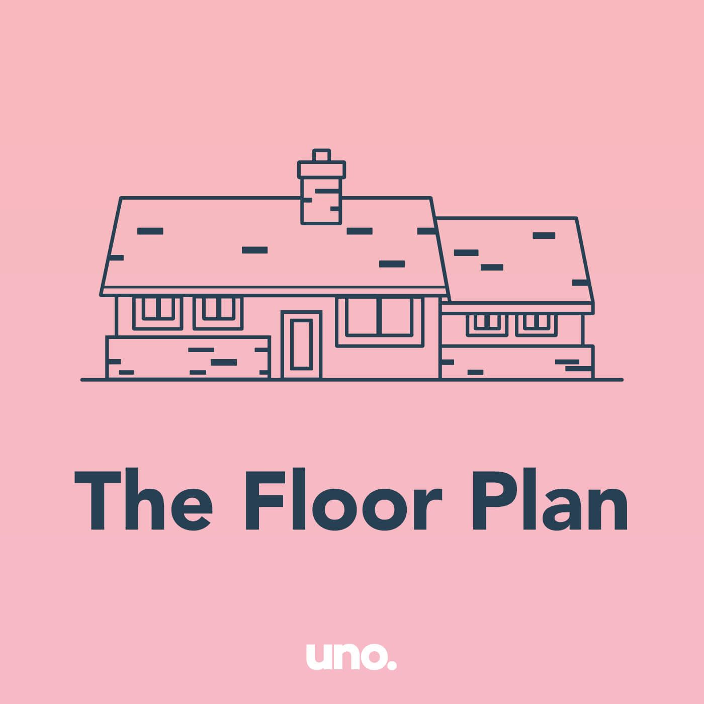 The Floor Plan: A podcast for some real talk on real estate