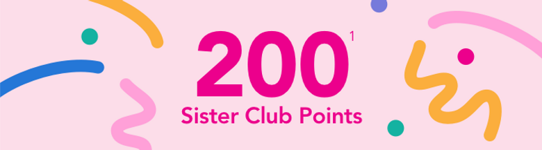 200 Sister Club Points