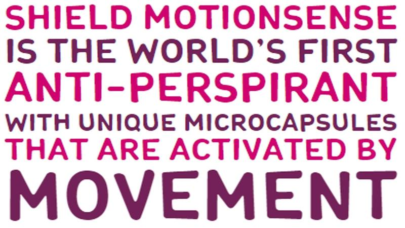 Shield motion sense is the world's first anti-perspirant with unique microcapsules that are activated by movement