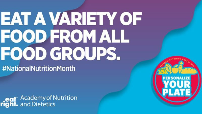 Eat A Variety of Food from all Food Groups Banner with the National Nutrition Month Personalize Your Plate Logo.
