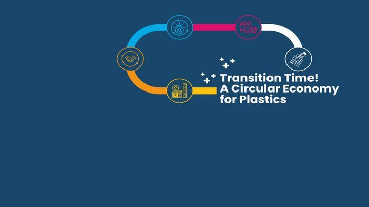 Transition Time! A Circular Economy for Plastics
