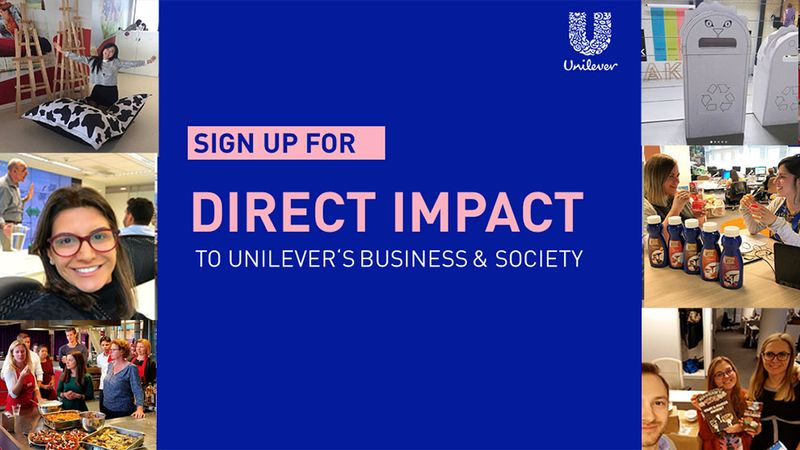 Sign up for - Direct impact to unilever's business and society