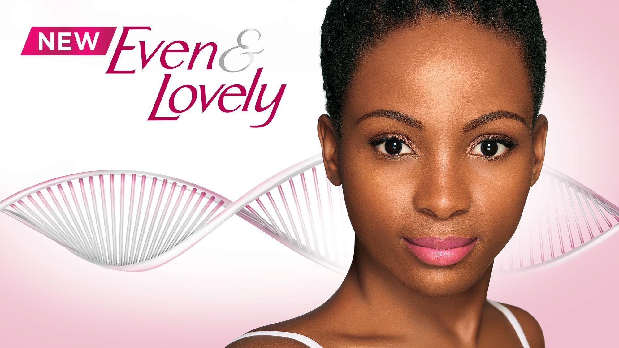 Even & Lovely