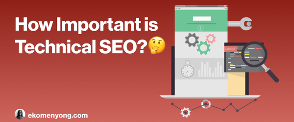 Cover image for How Important is Technical SEO?