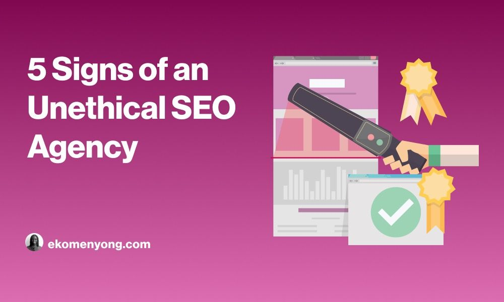 Cover Image for 5 Signs of an Unethical SEO Agency