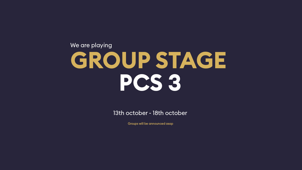 Invited to PCS #3 Group stage!