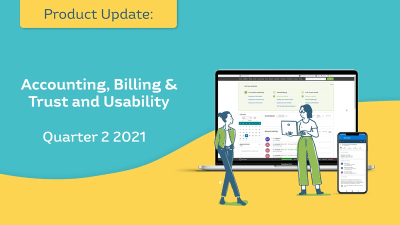 Product Update: Accounting, Billing & Trust (ABT) and Usability - Quarter 2 2021