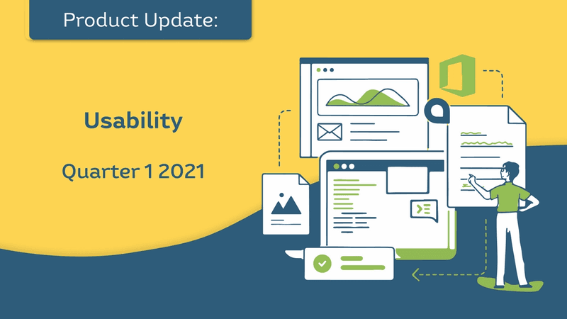 Product Update: Usability - Quarter 1 2021