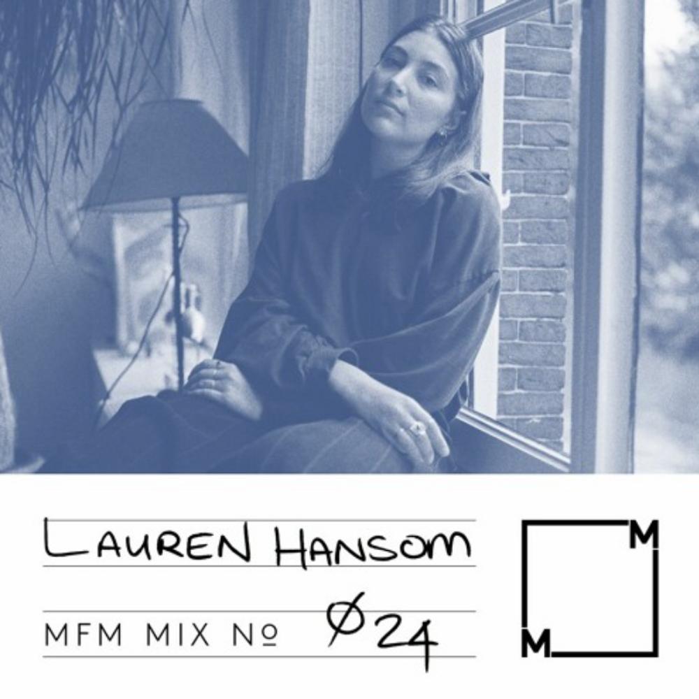 MFM Mix 024: Lauren Hansom