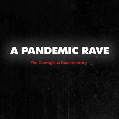 A Pandemic Rave