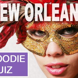 New Orleans Foodie Quiz