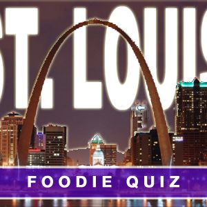 St Louis Foodie Quiz