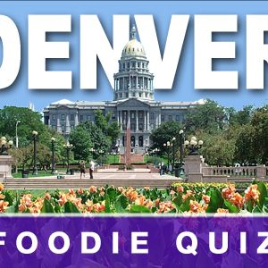 Denver Foodie Quiz