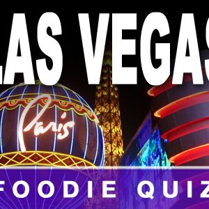 Las Vegas Foodie Quiz