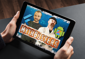MythBuster : 10 Rumors about Flutter, why it's not worse than Android+Kotlin ?