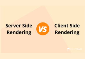 Client-side Vs. Server-side Rendering: What to choose when?