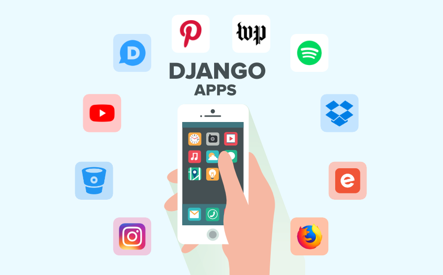 Top 10 Django Apps And Why Companies Are Using it?