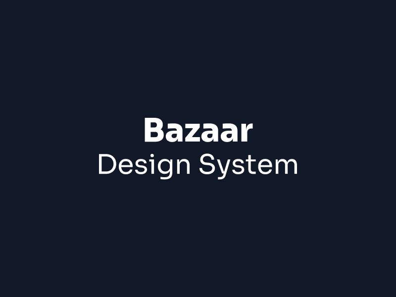 Bazaar Design System (Coming Soon)