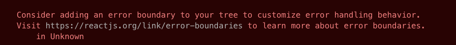 Consider adding an error boundary to your tree to customize error handeling behavior