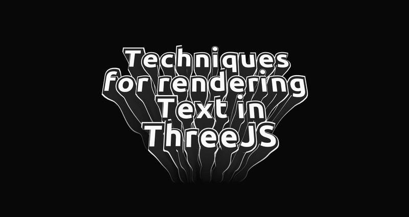 Techniques for rendering text in ThreeJS 3D text