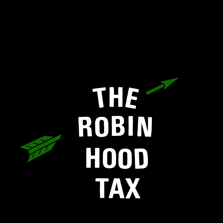 The Robin Hood Tax