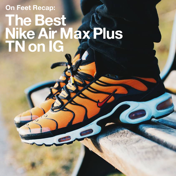 The Best Of The Nike Air Max Plus On Ig