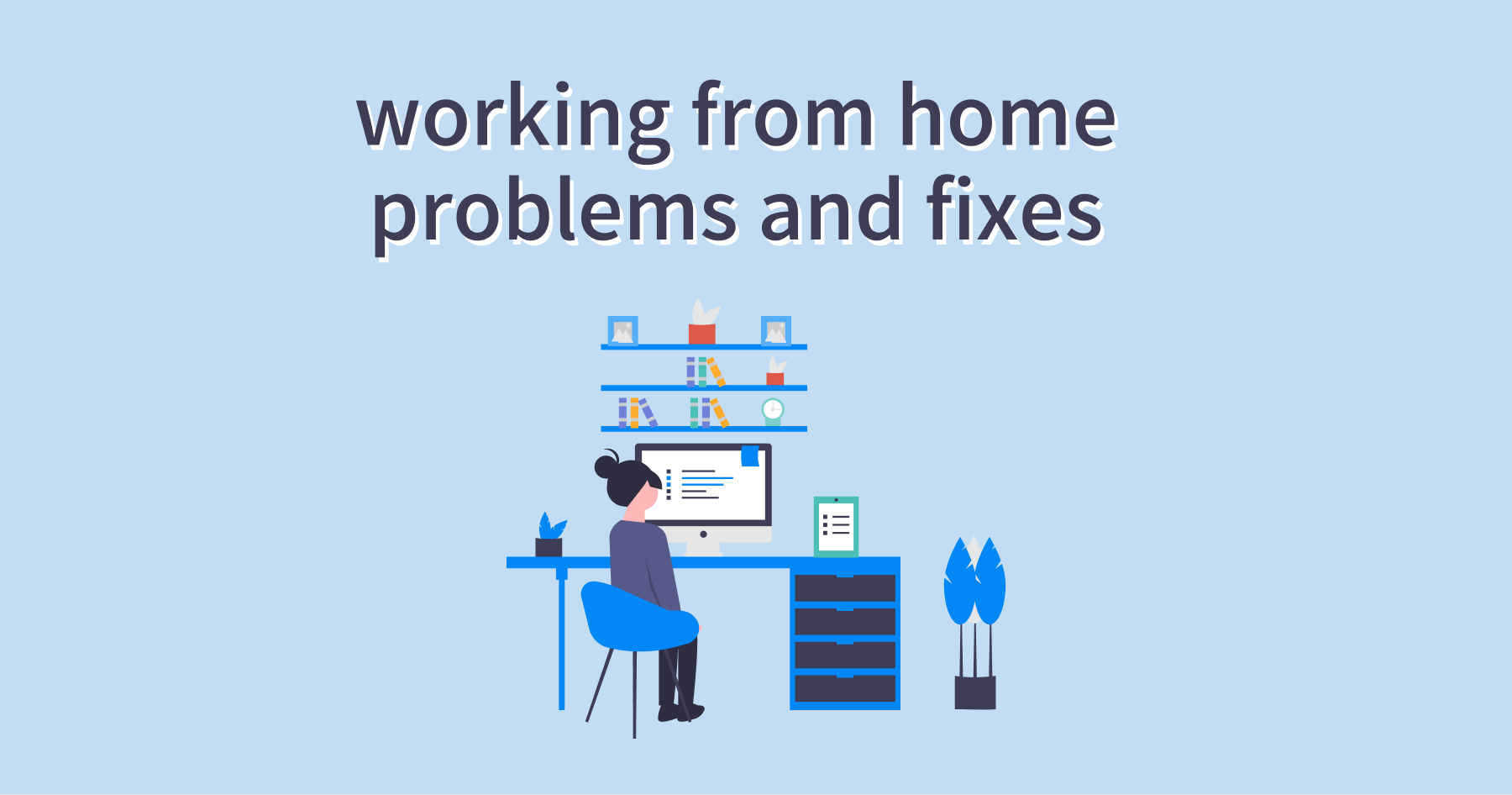 working from home problems and fixes