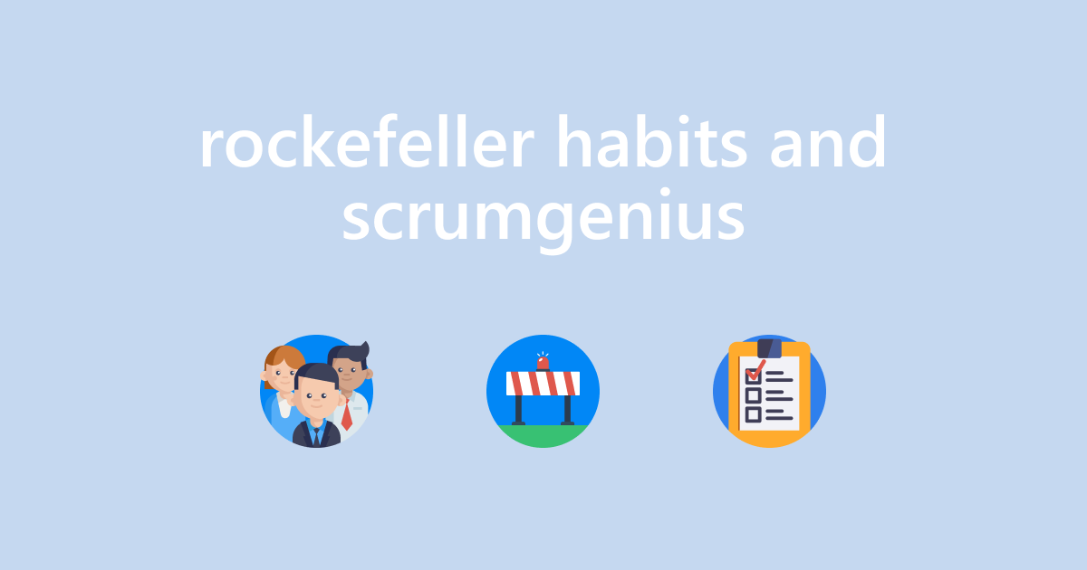 How to Utilize Rockefeller Habits with ScrumGenius