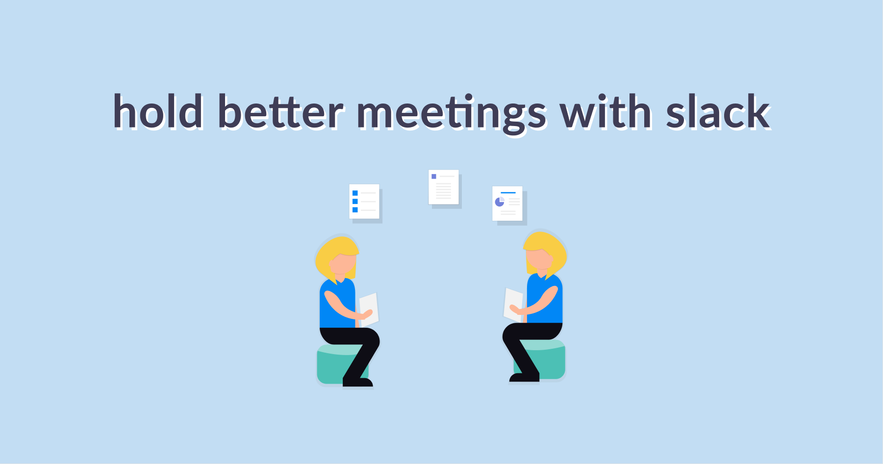 How to Hold Better Meetings With Slack (Mio)