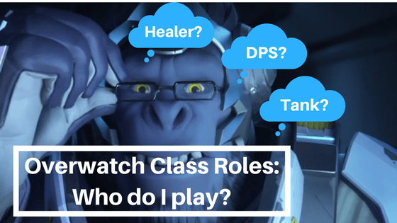 Overwatch Class Roles: Who Do I Play?