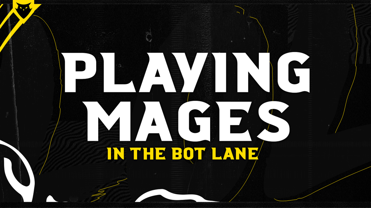 A Guide to Playing Mages in the Bot Lane