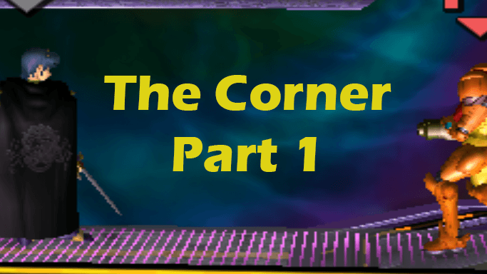The Corner - Part 1: Fighting From Center