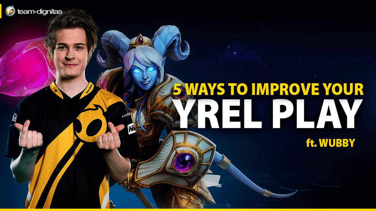 5 Ways To Improve Your Yrel Play ft Wubby