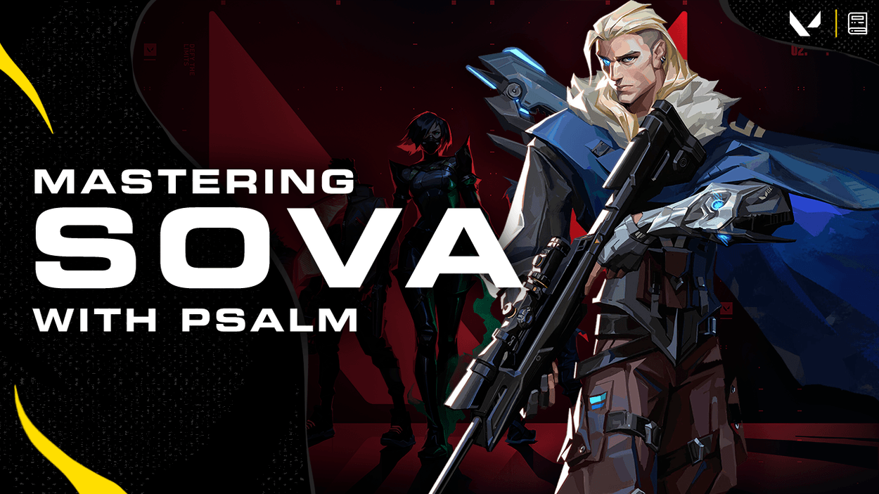 A Guide to Mastering Sova by Pro Player Psalm - VALORANT Agent Guide