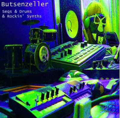 Butsenzeller - Seqs & Drums & Rockin' Synths front cover