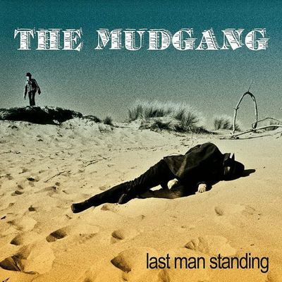 The Mudgang - Last Man Standing front cover