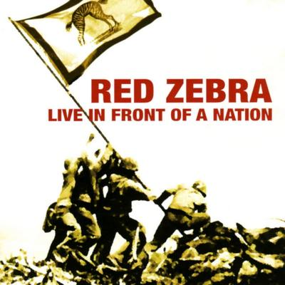 Red Zebra - Live In Front Of A Nation front cover