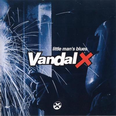 Vandal X - Little Man's Blues front cover