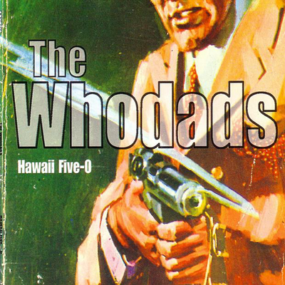 The Whodads - Hawaii Five-O front cover