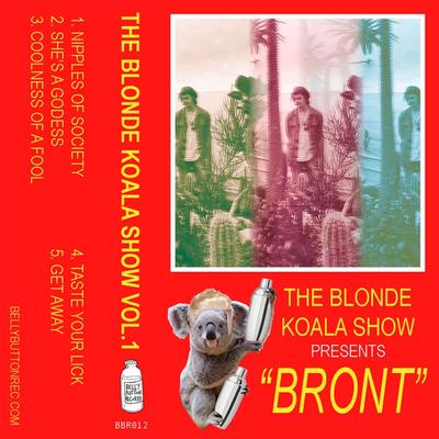 BRONT - The Blonde Koala Show Vol.1 front cover