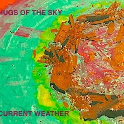 Hugs of the Sky - Current Weather front cover