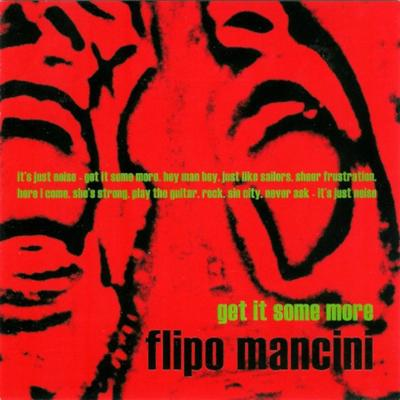 Flipo Mancini - Get It Some More front cover