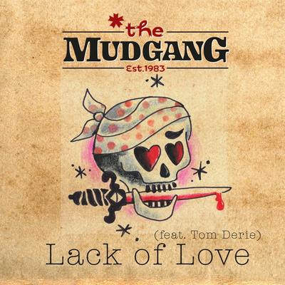 The Mudgang - Lack of Love (feat. Tom Derie) front cover