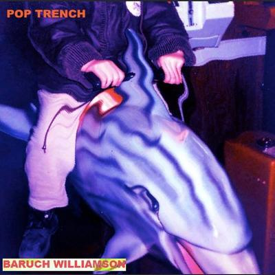Baruch Williamson - Pop Trench front cover