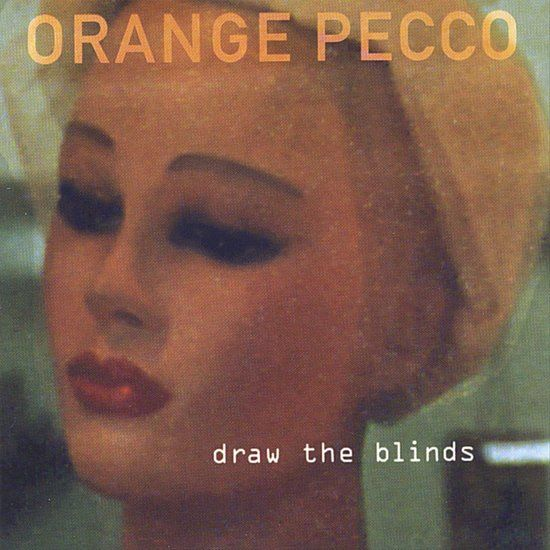 Orange Pecco - Draw The Blinds front cover