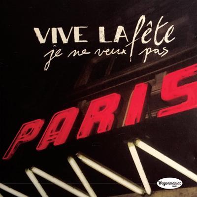Vive La Fête - Je Ne Veux Pas front cover